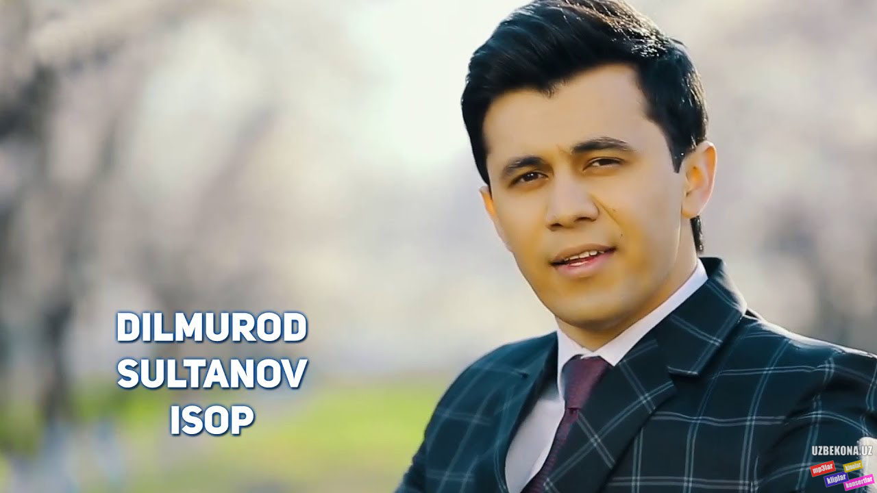 Dilmurod Sultonov - Isop (Official HD Video)
